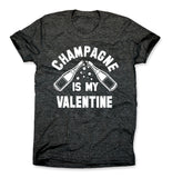 Champagne Is My Valentine Shirt
