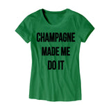 Womens Champagne Made Me Do It T-Shirt