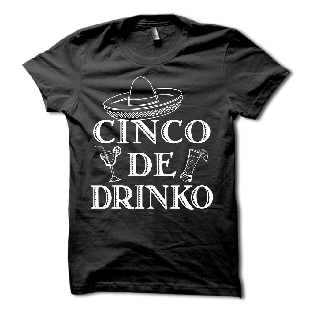 Cinco De Drinko Shirt
