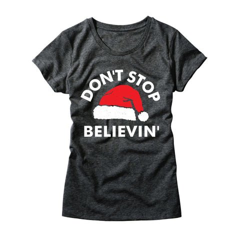 Womens Don't Stop Believin' T-Shirt