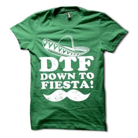 DTF Down To Fiesta Shirt
