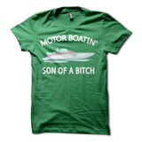 Motor Boatin Son of a Bitch Shirt