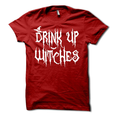 Drink Up Witches Shirt
