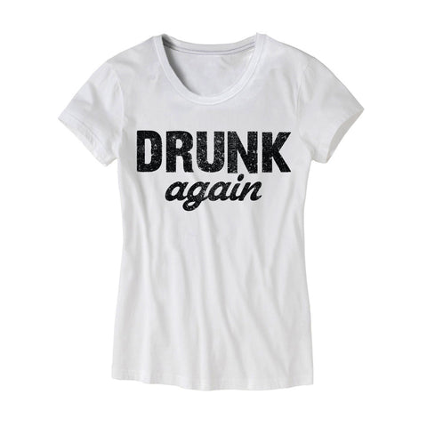 Womens Drunk Again T-Shirt