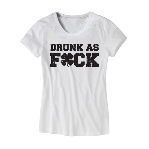 Irish Drunk As F*ck Womens Shirt