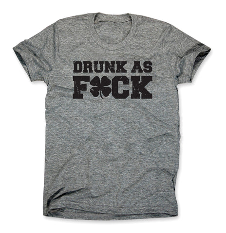 Irish Drunk as F*ck Shirt
