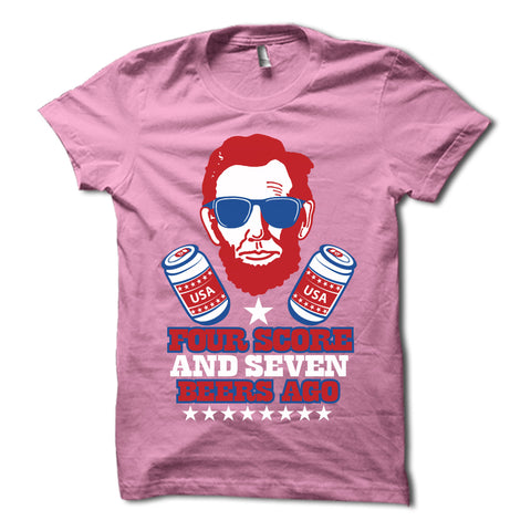 Four Score and Seven Beers Ago Shirt
