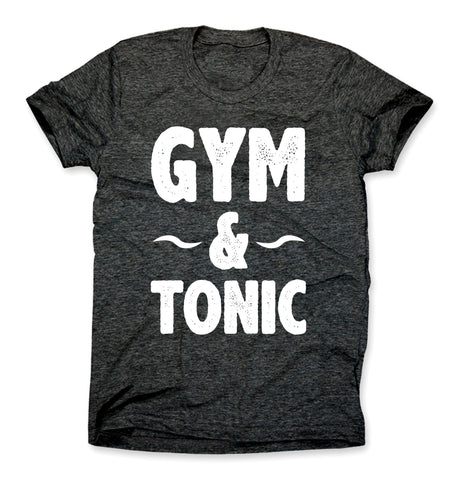 Gym And Tonic Shirt
