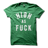 High as Fuck Shirt
