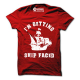 Im Getting Ship Faced Shirt