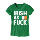 Womens Irish As Fuck T-Shirt