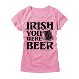 Womens Irish You Were Beer T-Shirt
