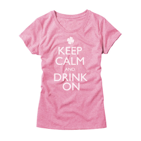 Keep Calm And Drink On Womens Shirt
