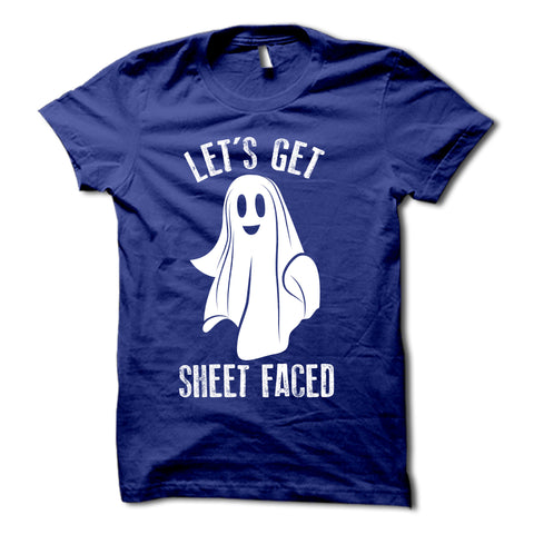 Lets Get Sheet Faced Shirt