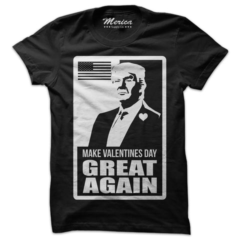 Make Valentines Day Great Again Shirt