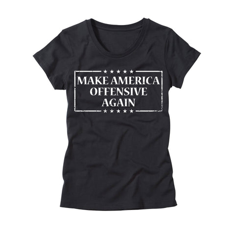 Womens Make America Offensive Again T-Shirt