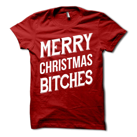 Merry Christmas Bitches Shirt