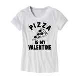 Pizza Is My Valentine Womens T-Shirt