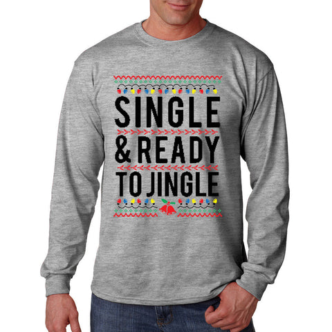 Sinlge and Ready to Jingle Long Sleeve Shirt