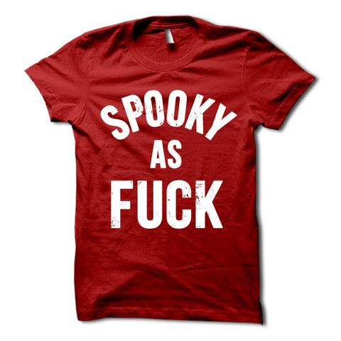 Spooky as Fuck Shirt