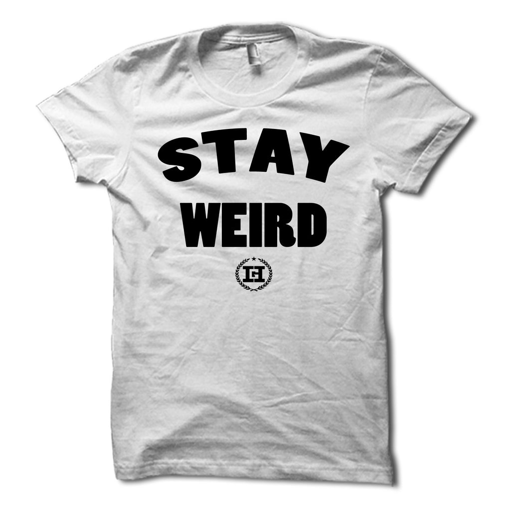 HG Apparel Stay Weird Shirt