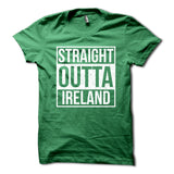 Straight Outta Ireland Shirt