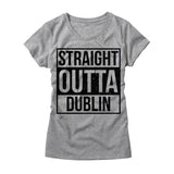Womens Straight Outta Dublin T-Shirt