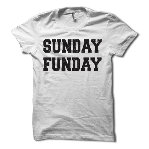 Sunday Funday Shirt