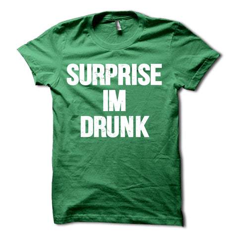 Surprise Im Drunk Shirt