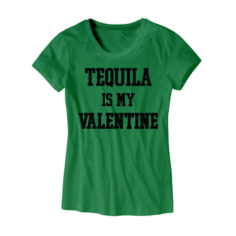 Tequila Is My Valentine Womens T-Shirt