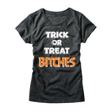 Womens Trick Or Treat Bitches T-Shirt