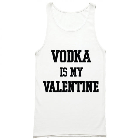 Vodka Is My Valentine Tank Top
