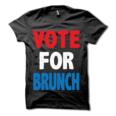 Vote For Brunch T-Shirt