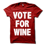 Vote For Wine Shirt