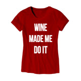 Womens Wine Made Me Do It T-Shirt