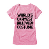 Womens Worlds Okayest Halloween Costume T-Shirt