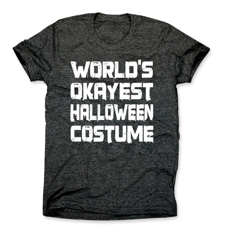 Worlds Okayest Halloween Costume Shirt