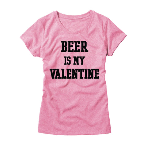 Beer Is My Valentine Womens T-Shirt
