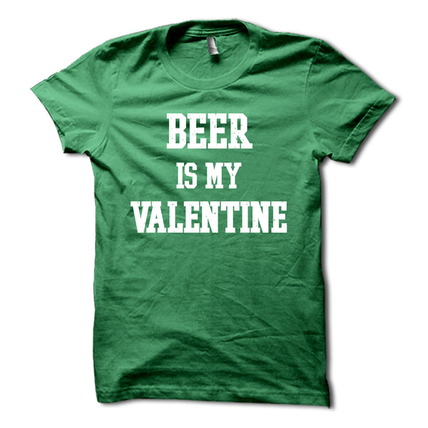 0d9d405b Beer Is My Valentine Shirt - Funny Valentine's Day Gift – HG Apparel