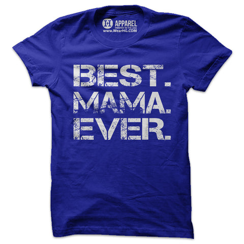 Best Mama Ever Shirt