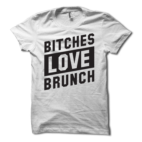Bitches Love Brunch Shirt