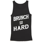 Brunch So Hard Funny Brunch Tank Top