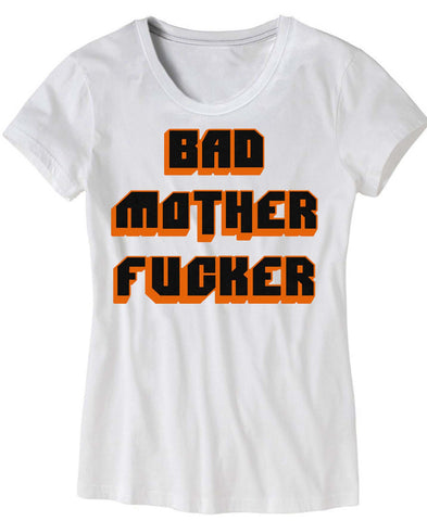 Womens Bad Mother Fucker T-Shirt