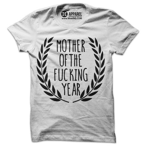 Mother of the Fucking Year Shirt