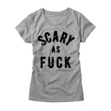 Womens Scary as Fuck T-Shirt