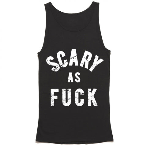 Scary As Fuck Tank Top