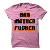 Bad Mother Fucker Shirt