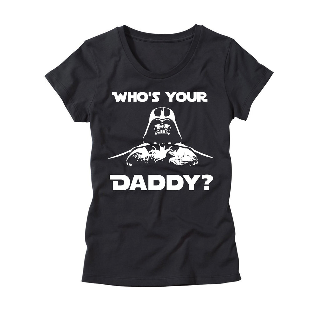Womens Darth Vader Who's Your Daddy T-Shirt