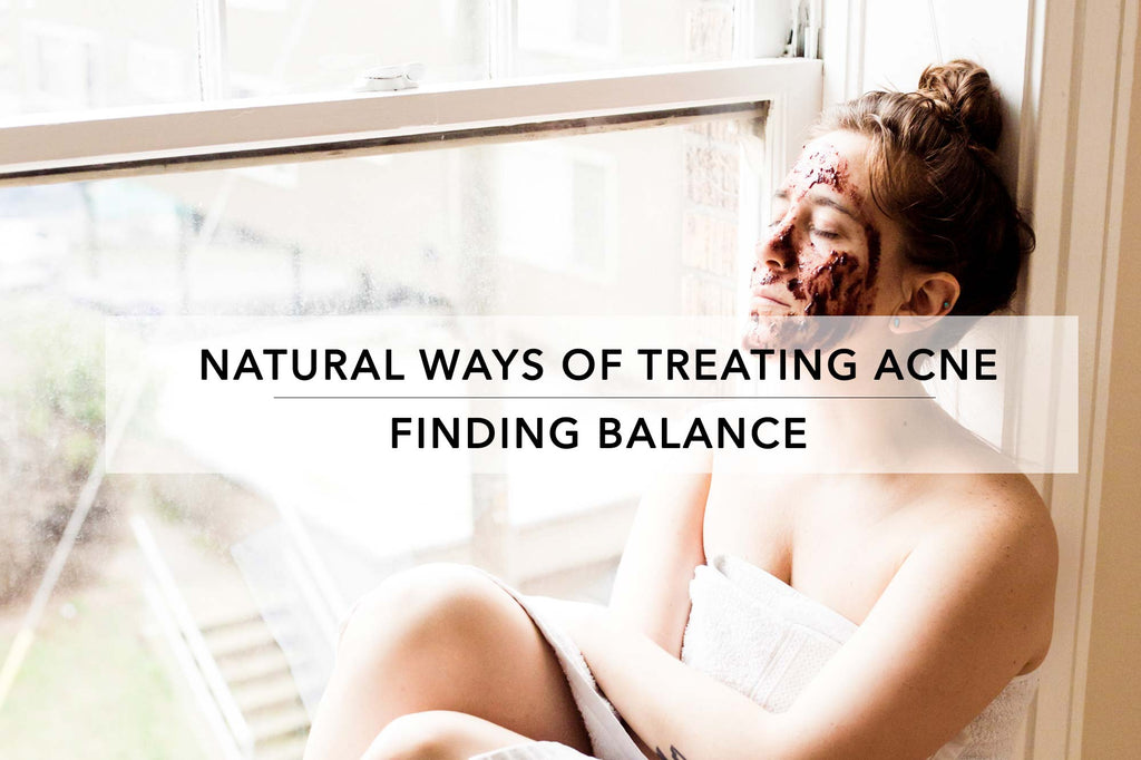 finding balance - a holistic way to dealing with acne