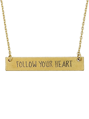 Inspirational Message Bar Necklace - Follow Your Heart